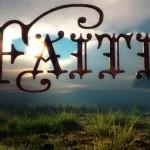 Faith is my Anchor       and my friend